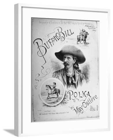 "Sheet Music to ""Buffalo Bill Polka"" Composed, Dedicated to William Frederick Cody American Scout--Framed Art Print"