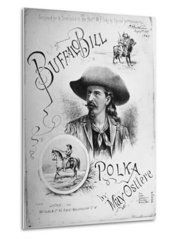 "Sheet Music to ""Buffalo Bill Polka"" Composed, Dedicated to William Frederick Cody American Scout--Metal Print"