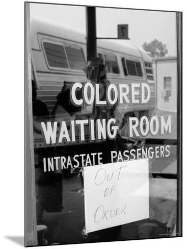 """Freedom Riders: """"Out of Order"""" Sign Pasted to Window for Segregated Waiting Room-Paul Schutzer-Mounted Photographic Print"""