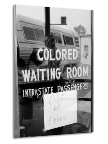 """Freedom Riders: """"Out of Order"""" Sign Pasted to Window for Segregated Waiting Room-Paul Schutzer-Metal Print"""