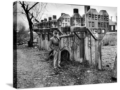 Pentecostal Zealot Harrison Mayes Standing with Religious Signs Made and Posted-Carl Mydans-Stretched Canvas Print