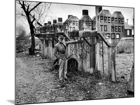 Pentecostal Zealot Harrison Mayes Standing with Religious Signs Made and Posted-Carl Mydans-Mounted Photographic Print
