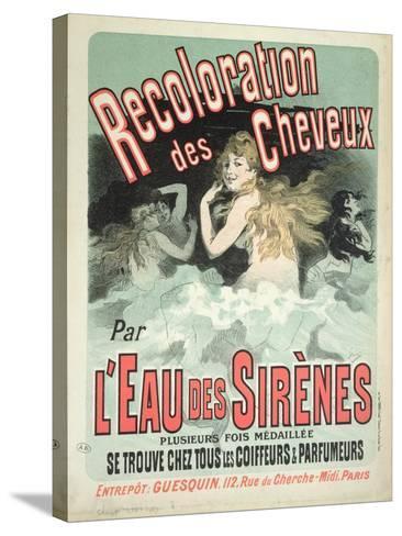Poster Advertising l'Eau Des Sirenes Hair Colourant, 1899-Jules Ch?ret-Stretched Canvas Print