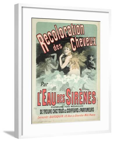 Poster Advertising l'Eau Des Sirenes Hair Colourant, 1899-Jules Ch?ret-Framed Art Print