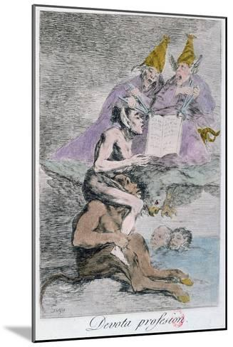 The Devout Profession, Plate 70 of Los Caprichos, Late 18th Century-Francisco de Goya-Mounted Giclee Print