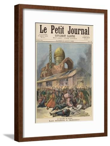 Cholera in Russia: The Troubles in Astrakhan, from Le Petit Journal, 6th August 1892-Henri Meyer-Framed Art Print