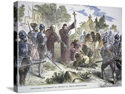 Compulsory Conversion of Native Americans to Christianity by Spanish Jesuit Missionaries, c.1500--Stretched Canvas Print