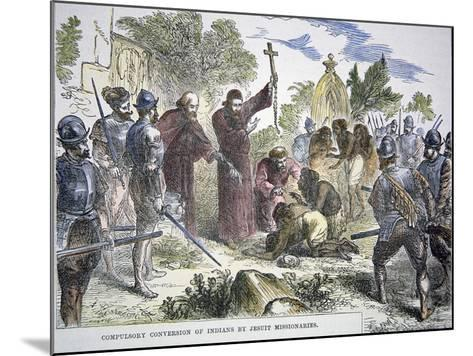 Compulsory Conversion of Native Americans to Christianity by Spanish Jesuit Missionaries, c.1500--Mounted Giclee Print