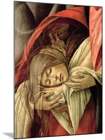 Lamentation over the Dead Christ, Detail of Mary Magdalene, 1490-1500-Sandro Botticelli-Mounted Giclee Print