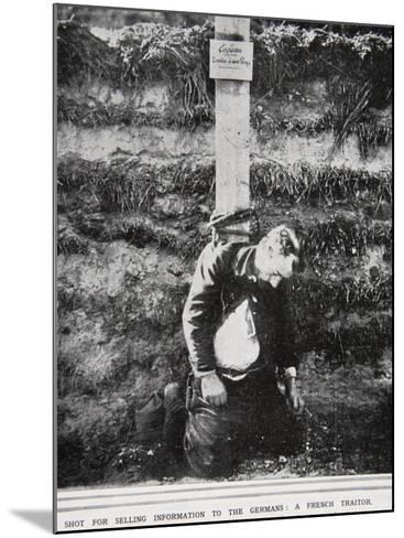 Shot For Selling Information to the Germans: A French Traitor--Mounted Photographic Print