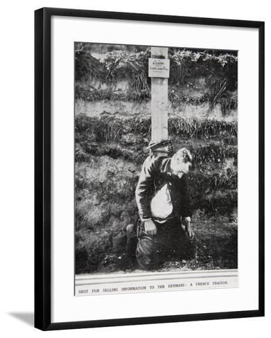 Shot For Selling Information to the Germans: A French Traitor--Framed Art Print