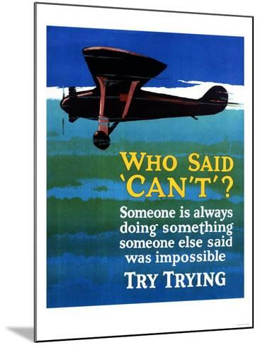 Who Said Can't - Try Trying - Airplane Flying Poster-Lantern Press-Mounted Art Print