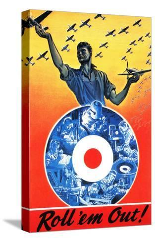 Canada - Roll 'em Out Royal Canadian Air Force WWII Propaganda Poster-Lantern Press-Stretched Canvas Print