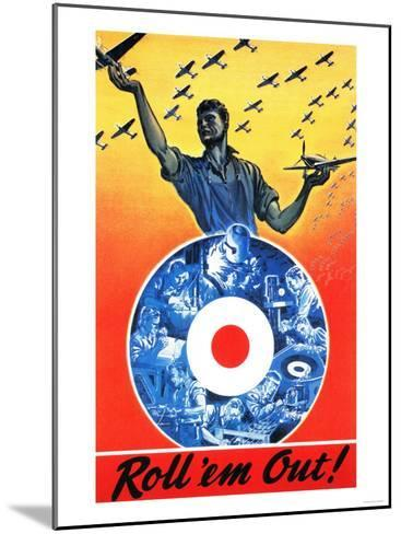 Canada - Roll 'em Out Royal Canadian Air Force WWII Propaganda Poster-Lantern Press-Mounted Art Print