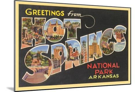 Greetings from Hot Springs, Arkansas--Mounted Art Print