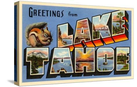 Greetings from Lake Tahoe, California--Stretched Canvas Print