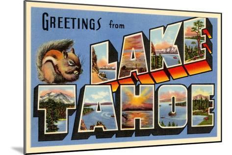 Greetings from Lake Tahoe, California--Mounted Art Print