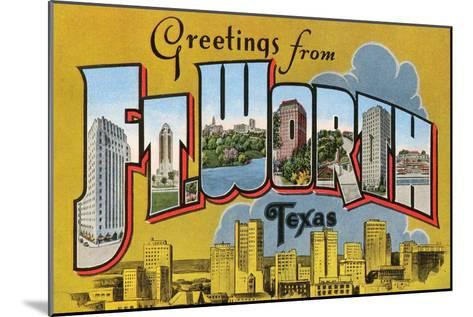 Greetings from Ft. Worth, Texas--Mounted Art Print
