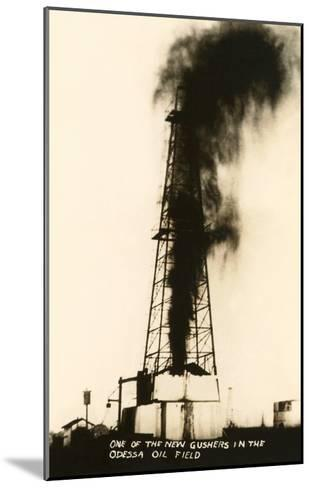 Oil Well Gusher, Odessa, Texas--Mounted Art Print