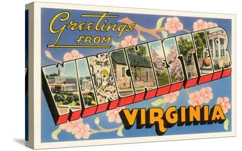 Greetings from Winchester, Virginia--Stretched Canvas Print