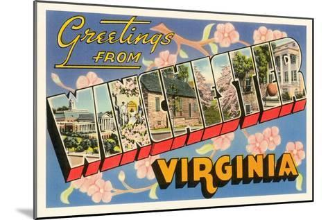 Greetings from Winchester, Virginia--Mounted Art Print