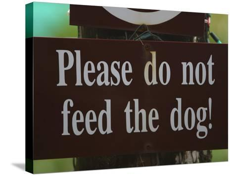 Do Not Feed the Dog Sign--Stretched Canvas Print