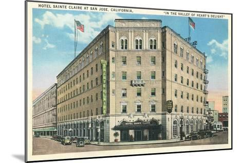 Hotel Sainte Claire, San Jose, California--Mounted Art Print