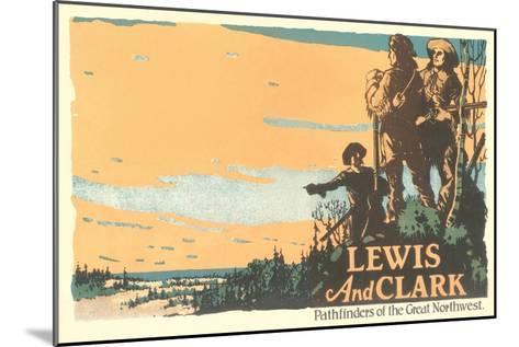 Lewis and Clark, Pathfinders--Mounted Art Print