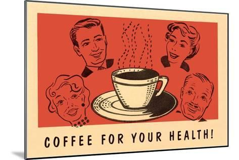Coffee for Your Health, Drawings--Mounted Art Print