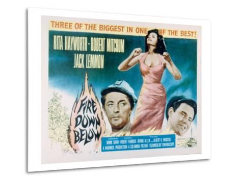 Fire Down Below, Robert Mitchum, Rita Hayworth, Jack Lemmon, 1957--Metal Print