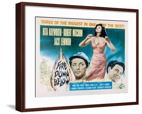 Fire Down Below, Robert Mitchum, Rita Hayworth, Jack Lemmon, 1957--Framed Art Print