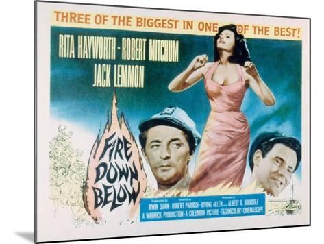 Fire Down Below, Robert Mitchum, Rita Hayworth, Jack Lemmon, 1957--Mounted Photo