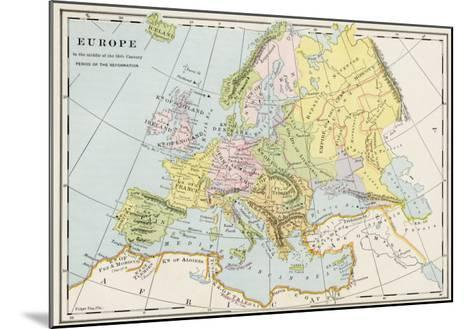 Map of Europe During the Early Protestant Reformation--Mounted Giclee Print