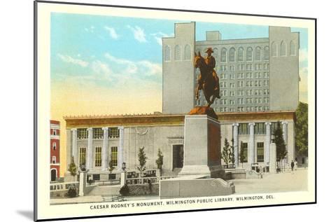 Caesar Rodney Monument, Wilmington--Mounted Art Print
