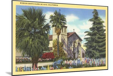 Santa Clara de Asis Mission, California--Mounted Art Print