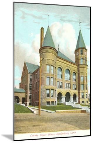 Courthouse, Bridgeport, Connecticut--Mounted Art Print