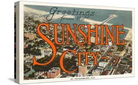 Greetings from Sunshine City, St. Petersburg, Florida--Stretched Canvas Print