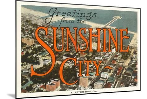 Greetings from Sunshine City, St. Petersburg, Florida--Mounted Art Print