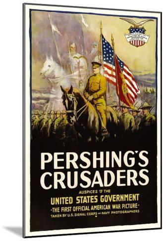 Pershing's Crusaders, 1918--Mounted Photo