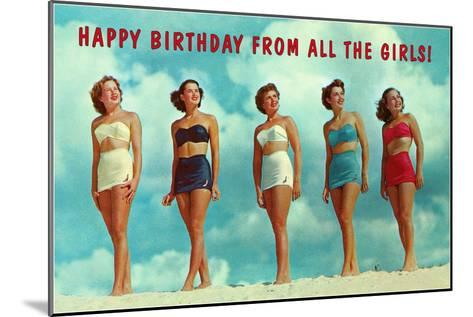 Happy Birthday from all the Girls, Bathing Beauties--Mounted Art Print