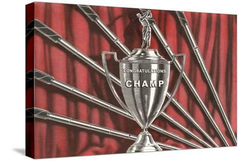 Congratulations Champ, Golf Trophy--Stretched Canvas Print