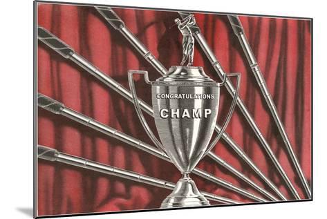 Congratulations Champ, Golf Trophy--Mounted Art Print