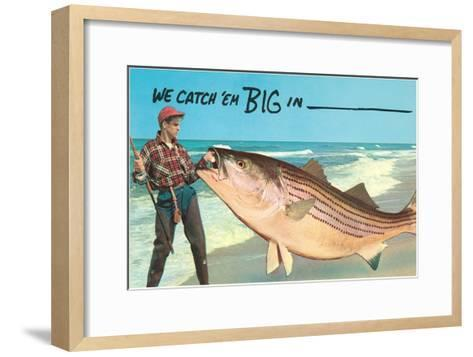 We catch 'em big in ----Framed Art Print