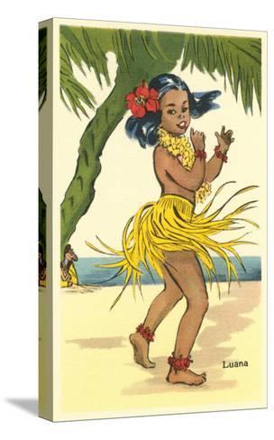 Luana, Little Hula Girl--Stretched Canvas Print
