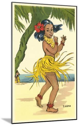 Luana, Little Hula Girl--Mounted Art Print