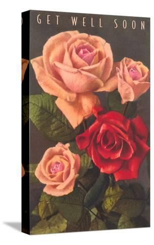 Get Well Soon, Roses--Stretched Canvas Print