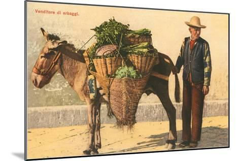 Vegetable Seller with Donkey, Italy--Mounted Art Print