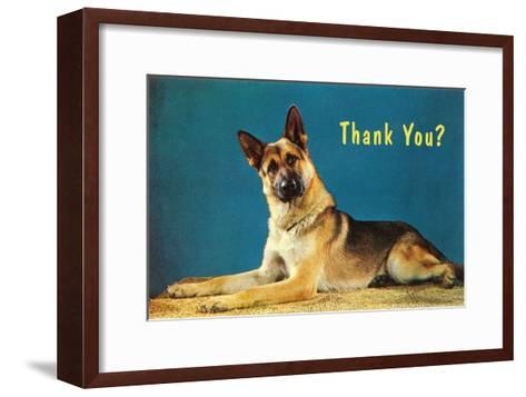 Thank You? Quizzical German Shepherd--Framed Art Print