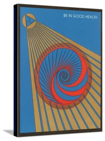 Be in Good Health, Geometric Design--Stretched Canvas Print