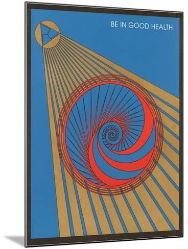 Be in Good Health, Geometric Design--Mounted Art Print